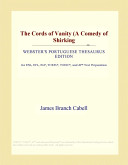 The Cords of Vanity (a Comedy of Shirking (Webster's Portuguese Thesaurus Edition)