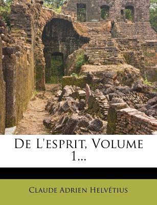 de L'Esprit, Volume 1...