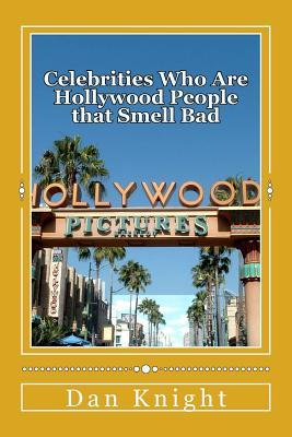Celebrities Who Are Hollywood People That Smell Bad