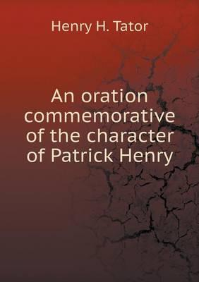 An Oration Commemorative of the Character of Patrick Henry