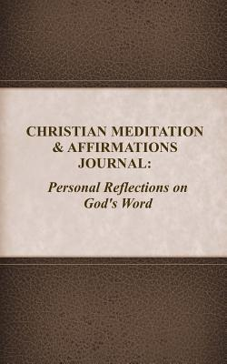 Christian Meditation and Affirmations Journal