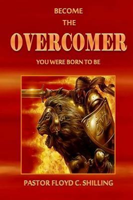 Become the Overcomer You Were Born to Be