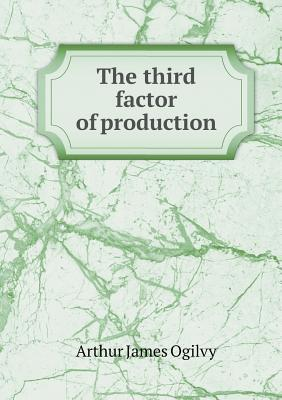The Third Factor of Production