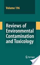 Reviews of environmental contamination and toxicology, v.196