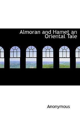 Almoran and Hamet an Oriental Tale