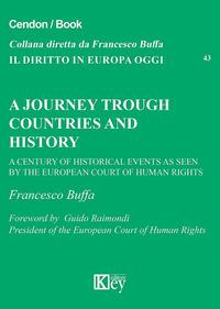 A journey trough countries and history. A century of historical events as seen by the european court of human rights