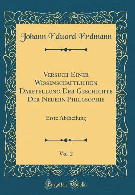Versuch Einer Wissenschaftlichen Darstellung Der Geschichte Der Neuern Philosophie, Vol. 2