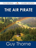 The Air Pirate - the Original Classic Edition