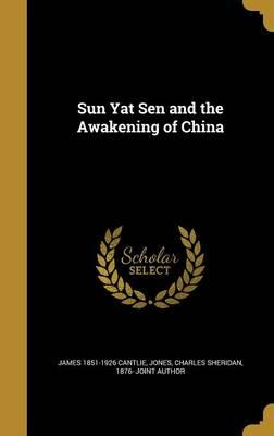 SUN YAT SEN & THE AWAKENING OF