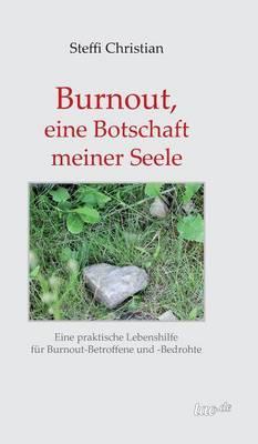 Burnout, eine Botschaft meiner Seele
