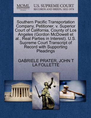 Southern Pacific Transportation Company, Petitioner, V. Superior Court of California, County of Los Angeles (Gordon McDowell et al., Real Parties in I