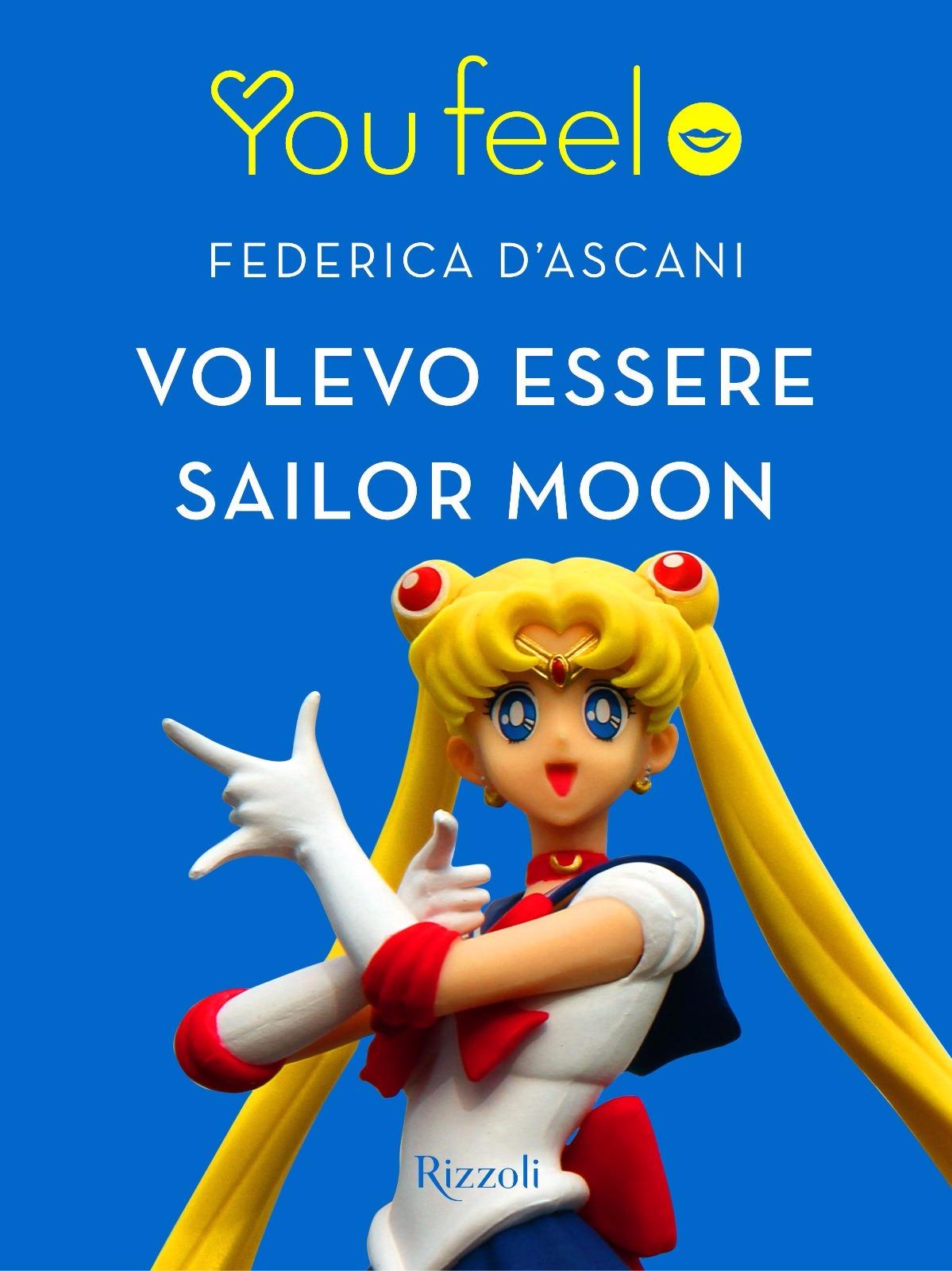 Volevo essere Sailor Moon
