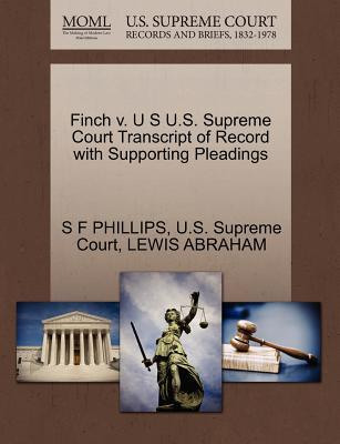 Finch V. U S U.S. Supreme Court Transcript of Record with Supporting Pleadings