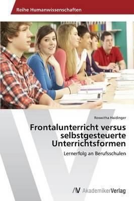 Frontalunterricht versus selbstgesteuerte Unterrichtsformen