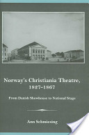 Norway's Christiania Theatre, 1827-1867