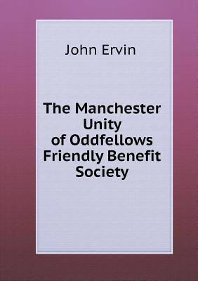 The Manchester Unity of Oddfellows Friendly Benefit Society