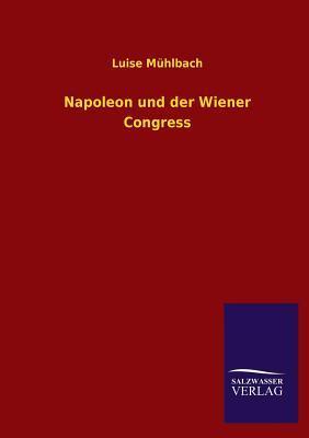 Napoleon und der Wiener Congress