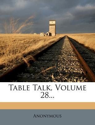 Table Talk, Volume 28.
