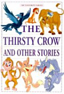 The Thirsty Crow and Other Stories(My Favourite Fables)
