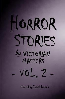 Horror Stories by Victorian Masters, Vol. 2