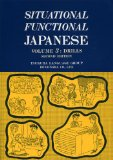Situational Functional Japanese 3; Drills, 2nd Ed.