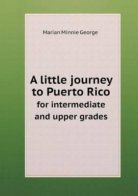 A Little Journey to Puerto Rico for Intermediate and Upper Grades
