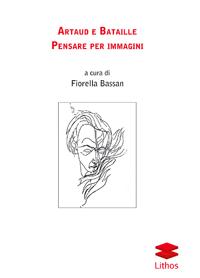 Artaud e Bataille. Pensare per immagini