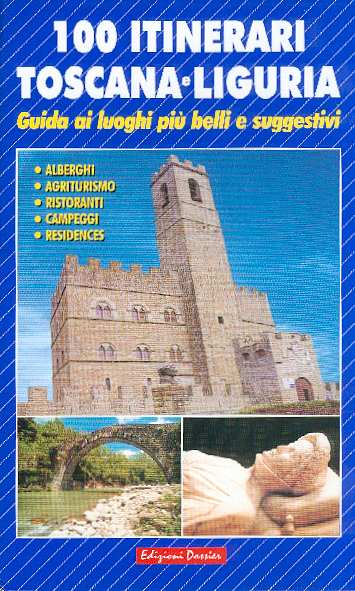 100 itinerari. Toscana e Liguria
