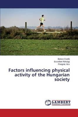 Factors influencing physical activity of the Hungarian society