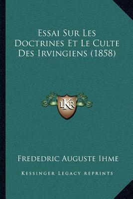 Essai Sur Les Doctrines Et Le Culte Des Irvingiens (1858)
