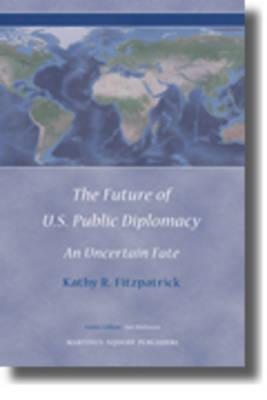 The Future of U.S. Public Diplomacy