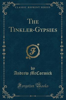 The Tinkler-Gypsies (Classic Reprint)