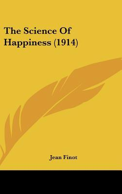The Science of Happiness (1914)