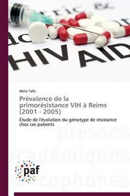 Prevalence de la Primoresistance Vih a Reims (2001 - 2005)