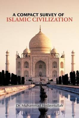 A Compact Survey of Islamic Civilization