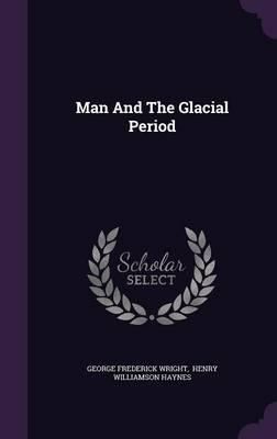 Man and the Glacial Period