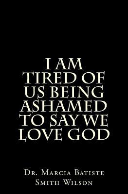 I Am Tired of Us Being Ashamed to Say We Love God