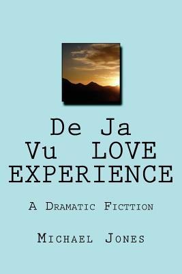 De Ja Vu Love Experi...