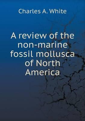 A Review of the Non-Marine Fossil Mollusca of North America