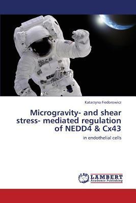 Microgravity- and shear stress- mediated regulation of NEDD4 & Cx43
