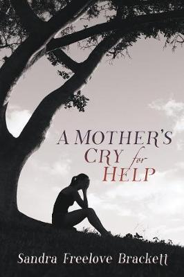 A Mother's Cry for Help