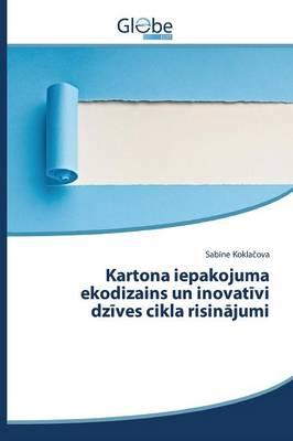 Kartona iepakojuma ekodizains un inovativi dzives cikla risinajumi