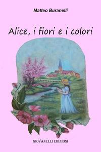 Alice, i fiori e i colori
