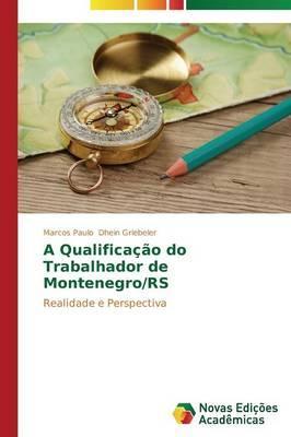 A Qualificação do Trabalhador de Montenegro/RS