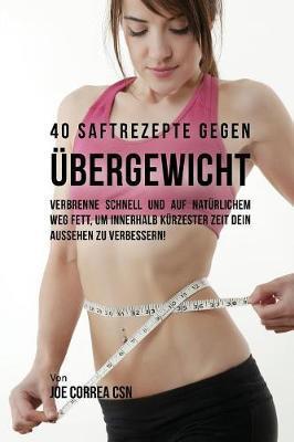 40 Saftrezepte gegen Übergewicht