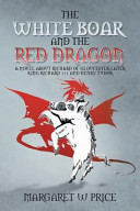 The White Boar and the Red Dragon