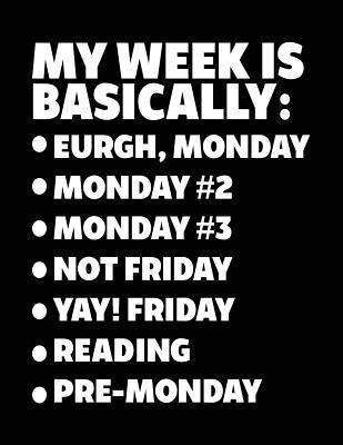 My Week Is Basically