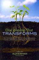 Discipleship That Transforms