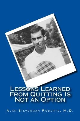 Lessons Learned from Quitting Is Not an Option