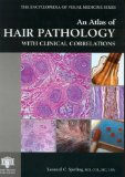 An Atlas of Hair Pathology with Clinical Correlations